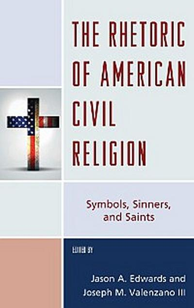 The Rhetoric of American Civil Religion