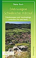 Erlebnisregion Schwäbischer Albtrauf; Wanderungen und Spaziergänge zwischen Fils und Rems; Deutsch