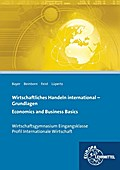 Wirtschaftliches Handeln international - Grundlagen: Economics and Business Basics