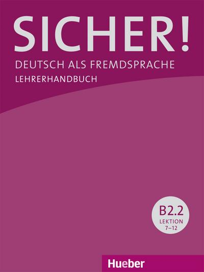 Sicher! B2/2: Deutsch als Fremdsprache / Lehrerhandbuch