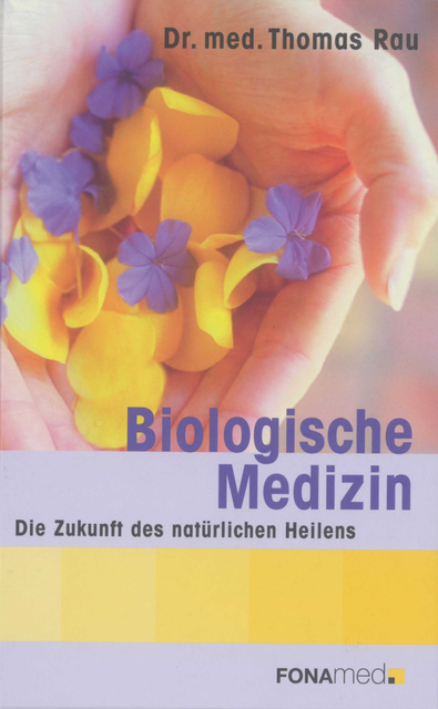 Biological Medicine - The Future of Natural Healing - Thomas ... 9783925524646
