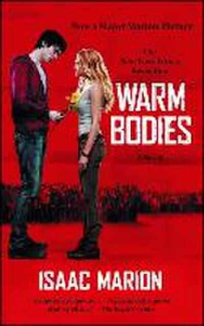Warm Bodies: A Novel (The Warm Bodies Series, Band 1)