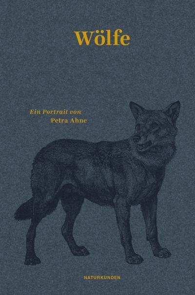Wölfe: Ein Portrait (Naturkunden)