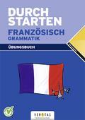 Durchstarten Französisch Grammatik. Übungsbuch