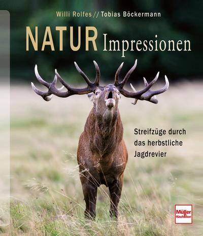 Natur-Impressionen; Streifzüge durch das herbstliche Jagdrevier; Deutsch; 1 schw.-w. Foto, 194 farb. Fotos