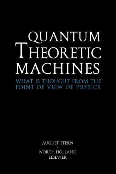 Quantum Theoretic Machines: What Is Thought from the Point of View of Physics?