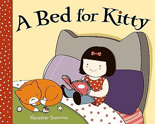 Yasmine Surovec ~ A Bed for Kitty 9781596438637