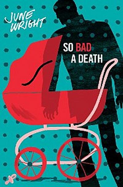 So Bad a Death