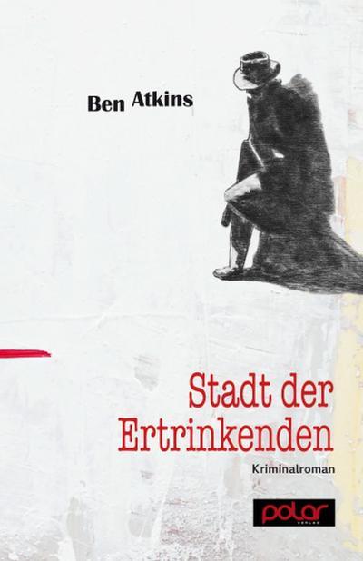 Stadt der Ertrinkenden; Kriminalroman; Deutsch