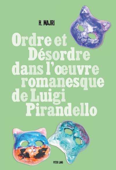 Ordre et désordre dans l'oeuvre romanesque de Luigi Pirandello