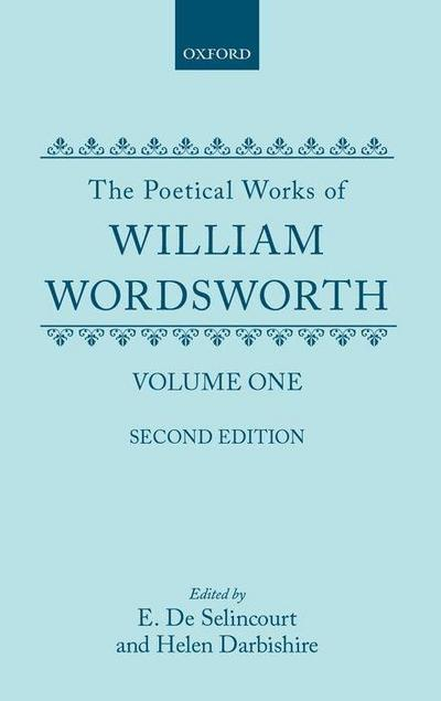 The Poetical Works of William Wordsworth: Volume One