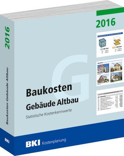 BKI Baukosten Gebäude Altbau 2016: Statistische Kostenkennwerte