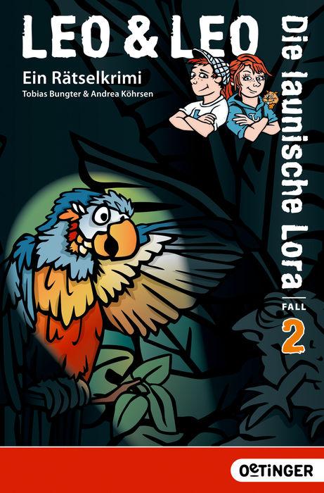 Leo & Leo 02. Die launische Lora | Tobias Bungter |  9783841504104