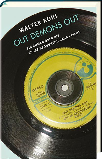 Out Demons Out; Ein Roman über die Edgar Broughton Band; Deutsch