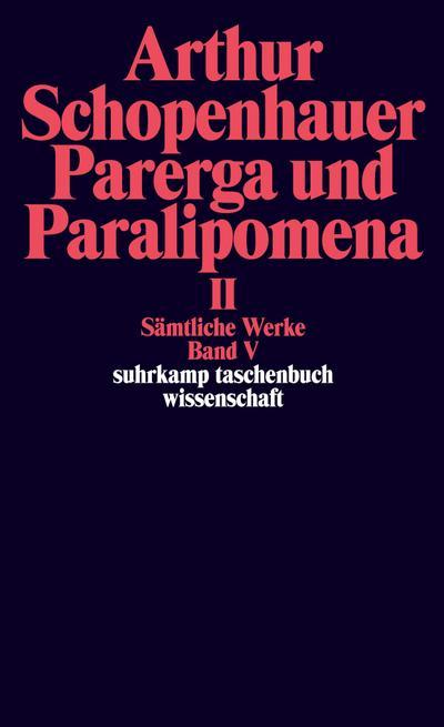 Schopenhauer, A: Parerga 2