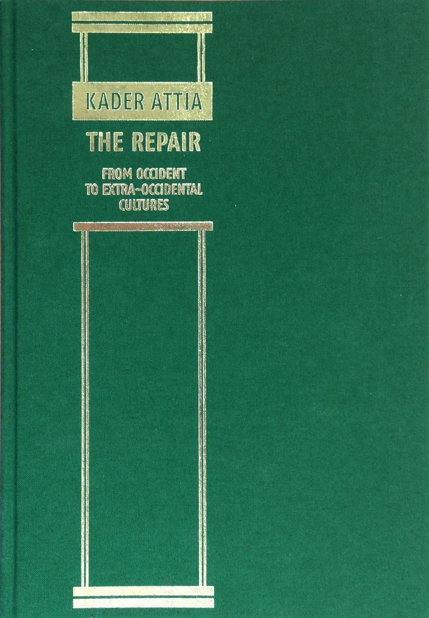 The Repair from Occident to Extra-Occidental Cultures Kader Attia