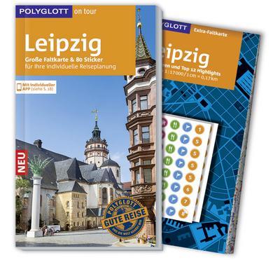 POLYGLOTT on tour Reiseführer Leipzig: Mit großer Faltkarte, 80 Stickern und individueller App