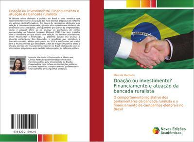 Doação ou investimento? Financiamento e atuação da bancada ruralista