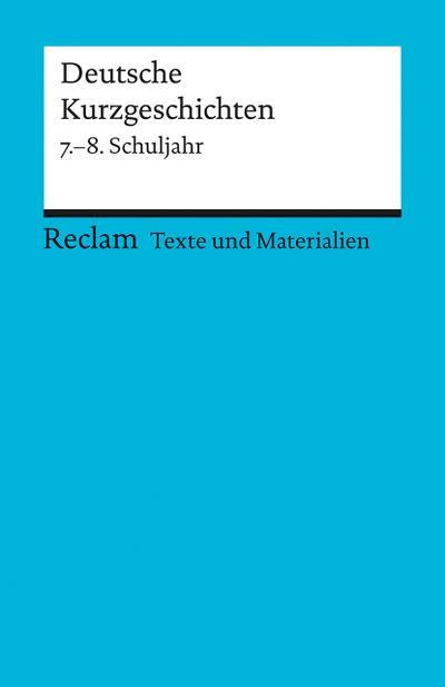 Deutsche Kurzgeschichten 7. - 8. Schuljahr