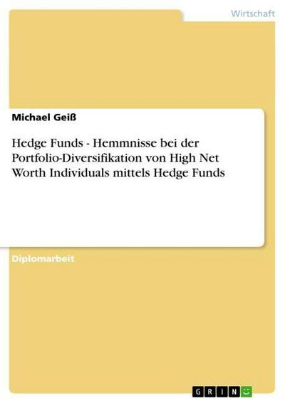 Hedge Funds - Hemmnisse bei der Portfolio-Diversifikation von High Net Worth Individuals mittels Hedge Funds