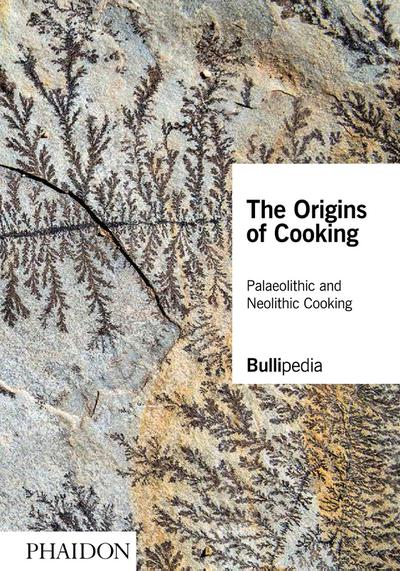 The Origins of Cooking: Palaeolithic and Neolithic Cooking