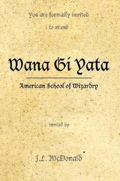 Wana GI Yata: American School of Wizardry