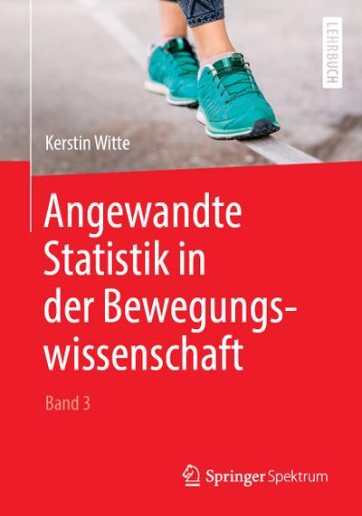 Angewandte Statistik in der Bewegungswissenschaft (Band 3)