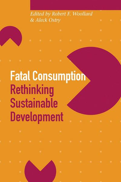 Fatal Consumption: Rethinking Sustainable Development