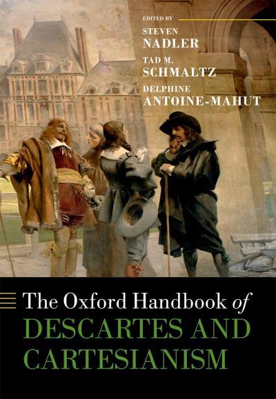 Oxford Handbook of Descartes and Cartesianism