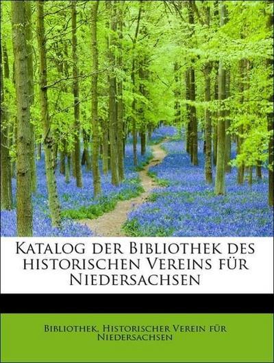 Katalog der Bibliothek des historischen Vereins für Niedersachsen