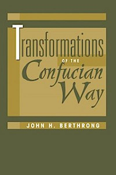 Transformations Of The Confucian Way
