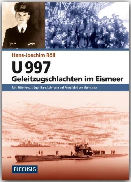 U 997 - Geleitzugschlachten im Eismeer, Hans-Joachim Röll