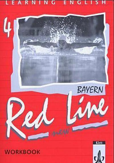 Red Line New - Bayern: Learning English - Red Line für Realschulen - New: Learning English, Red Line New, Ausgabe für Bayern, Workbook: Für Klasse 8 an Realschulen