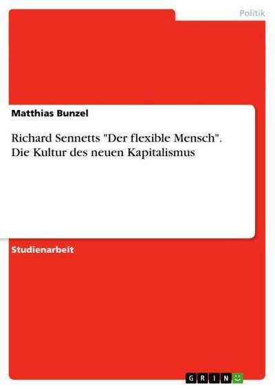Richard Sennetts 'Der flexible Mensch'. Die Kultur des neuen Kapitalismus