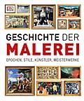 Geschichte der Malerei: Epochen, Stile, Künst ...