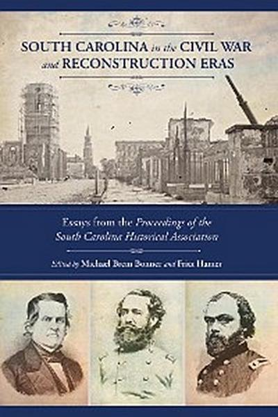 South Carolina in the Civil War and Reconstruction Eras
