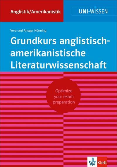 Klett Uni Wissen Grundkurs anglistisch-amerikanistische Literaturwissenschaft: Anglistik/Amerikanistik, Sicher im Studium (Uni-Wissen Anglistik/Amerikanistik)