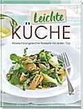 Leichte Küche: Abwechslungsreiche Rezepte für jeden Tag