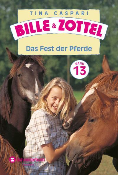 Bille und Zottel Bd. 13 - Das Fest der Pferde