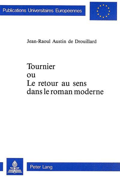 Tournier ou Le retour au sens dans le roman moderne