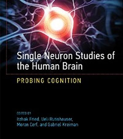Single Neuron Studies of the Human Brain