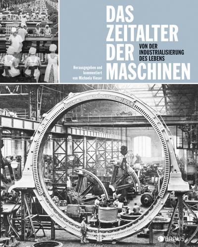 Das Zeitalter der Maschinen: Von der Industrialisierung des Lebens