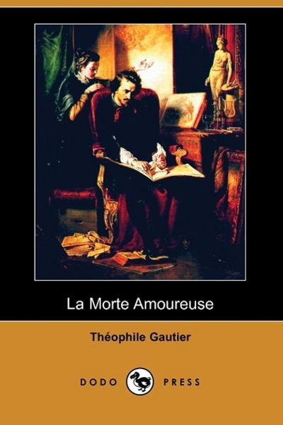 La Morte Amoureuse (Dodo Press)