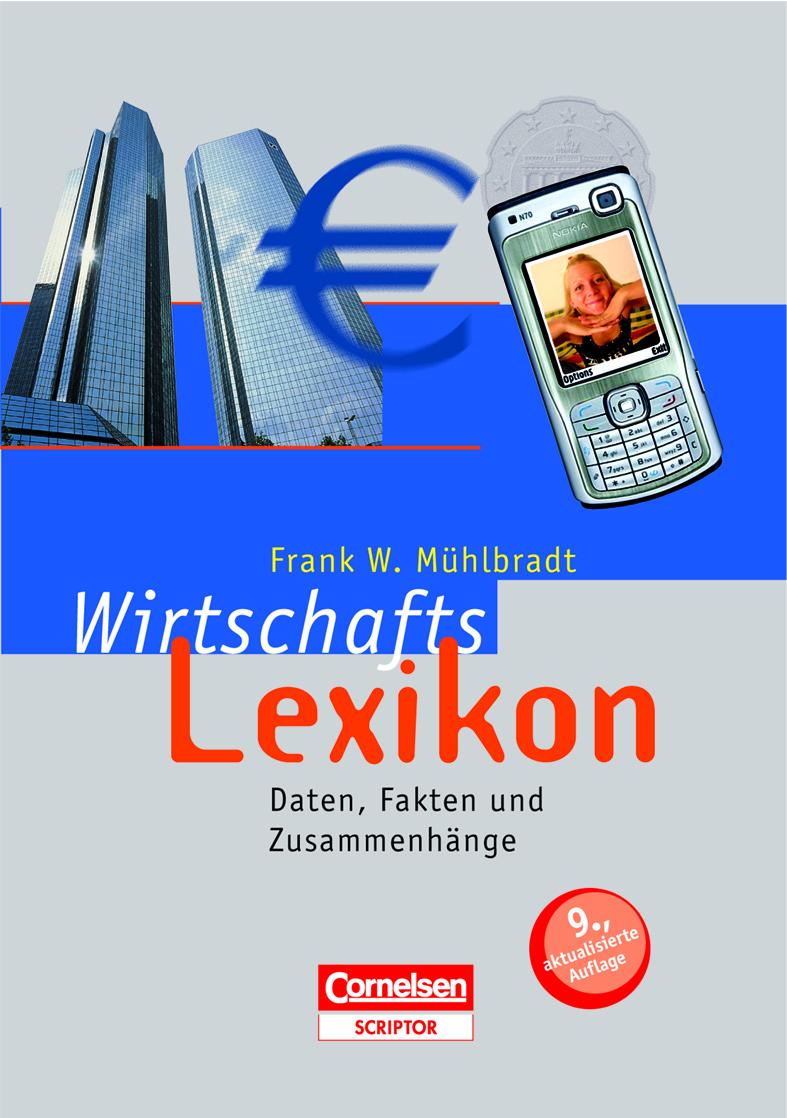 NEU Wirtschaftslexikon, Daten, Fakten und Zusammenhänge Frank W Mühlbradt 869725