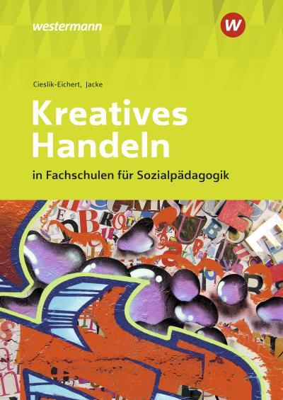 Kreatives Handeln in Fachschulen für Sozialpädagogik. Schülerband