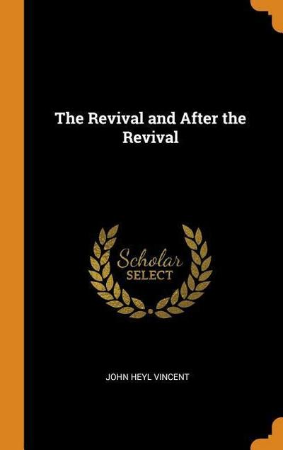 The Revival and After the Revival