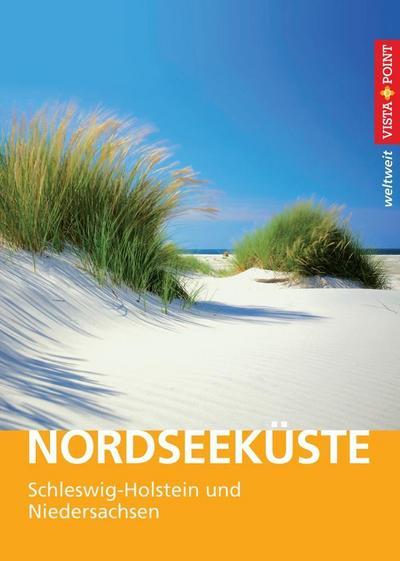 Nordseeküste - VISTA POINT Reiseführer weltweit; Mit E-Magazin; Vista Point weltweit; Deutsch; 12 Karten