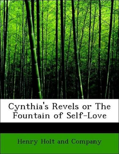 Cynthia's Revels or The Fountain of Self-Love