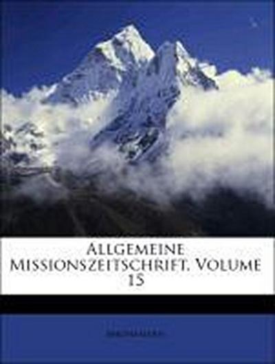 Allgemeine Missionszeitschrift, Volume 15