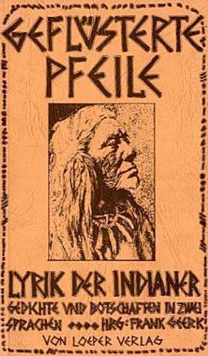 Frank Geerk ~ Geflüsterte Pfeile - Lyrik der Indianer 9783860590973